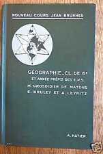GEOGRAPHIE NOUVEAU COURS JEAN BRUNHES - Hatier 1939