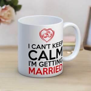 I Can't Keep Calm I'm Getting Married Wedding Gift Ceramic Coffee Mug Gift