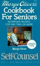 Margo Oliver's Cookbook for Seniors: Nutritious Recipes for One-Two-Or More