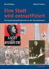 Eine Stadt wird entnazifiziert von Helmut Paulus und Bernd Mayer (2008, Gebunden