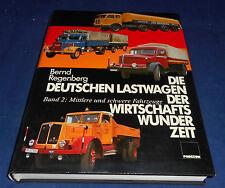 Bernd Regenberg - Die deutschen Lastwagen der Wirtschaftswunderzeit Bd. 2