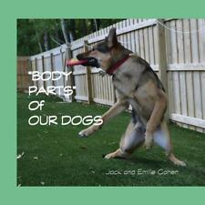 Body Parts of My Dogs by Jack Cohen (2014, Paperback)