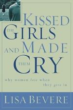 Kissed the Girls and Made Them Cry: Why Women Lose When They Give in (Paperback