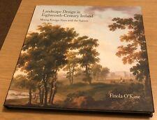 LANDSCAPE DESIGN IN EIGHTEENTH-CENTURY IRELAND Finola O'Kane Book (Hardback) NEW