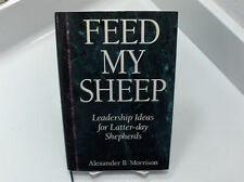 FEED MY SHEEP Leadership Ideas for Latter-day Shepherds Mormon LDS