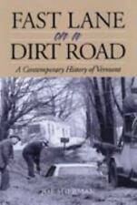 FAST LANE ON A DIRT ROAD:  A Contemporary History of Vermont