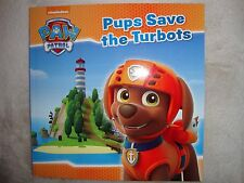 Paw Patrol Book - Pups Save The Turbots - Picture Story Book - Brand New