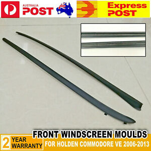 FOR HOLDEN COMMODORE VE 2006-2013 Front Wind screen Moulds Window Seals New Pair