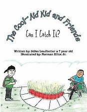 The Cool-Aid Kid and Friends : Can I Catch It? by Stiles Leadbetter (2008,...