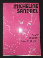 5 ans de moins l'an prochain - M. Sandrel - 1974 - envoi autographe - Illustré