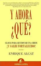 Y ahora ¿Qué? (Spanish Edition)