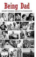 Being Dad. Short Stories About Fatherhood (Paperback book, 2016)