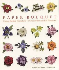 Floral Punch Art Book-PAPER BOUQUET-Book 2 Using Punches Susan Cockburn-NEW