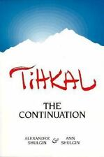 Tihkal : The Continuation by Ann Shulgin and Alexander Shulgin (1997, Paperback)