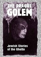 The Prague Golem: Jewish Stories of the Ghetto