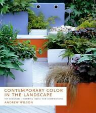 Contemporary Color in the Landscape: Top Designers, Inspiring Ideas, New Combina
