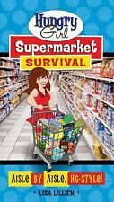 Hungry Girl Supermarket Survival: Aisle by Aisle, HG-Style!, Lillien, Lisa, Good