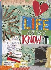 Life as We Know It : A Collection of Personal Essays for Living from...