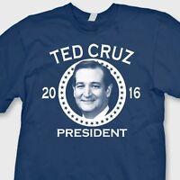 Ted Cruz For President 2016 T-shirt Funny Democrat Election Tee Shirt