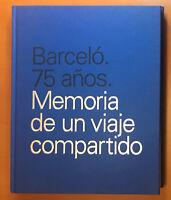 BARCELO. 75 AÑOS. MEMORIA DE UN VIAJE COMPARTIDO - 0488