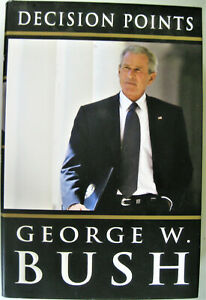 Decision Points by George W. Bush 2010 Hardcover First Edition Illustrated