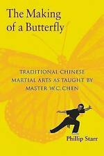The Making of a Butterfly: Traditional Chinese Martial Arts as Taught by...