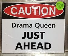"""15"""" X 12"""" METAL SIGN CAUTION DRAMA QUEEN JUST AHEAD TIN SIGN NEW"""