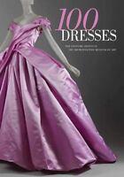 100 Dresses : The Costume Institute - The Metropolitan Museum of Art Paperback