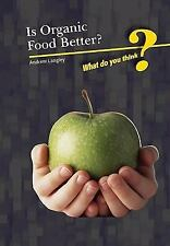 Is Organic Food Better? (What Do You Think?)
