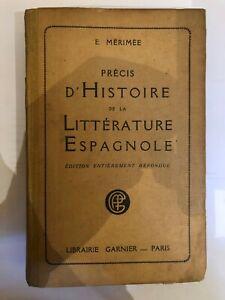 PRECIS D HISTOIRE DE LA LITTERATURE ESPAGNOLE - E. MERIMEE - 1922