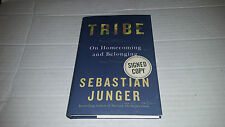 Tribe : On Homecoming and Belonging by Sebastian Junger (2016, Hardcover) SIGNED