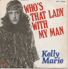 """45 TOURS / 7""""--KELLY MARIE--WHO'S THAT LADY WITH MY MAN / GOODBYE NIGHT--1976"""