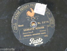 """78rpm 11 -12"""" IMPERIAL INFANTRY BAND sabbath echoes / evening bells PATHE 5676"""
