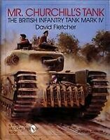 Mr. Churchill's Tank : The British Infantry Tank Mark IV, Hardcover by Fletch...