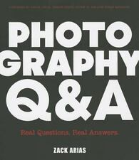 Photography Q&A: Real Questions. Real Answers. (Voices That Matter) by Arias,…