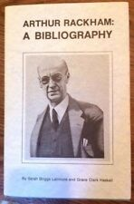 ARTHUR RACKHAM A BIBLIOGRAPHY By Sarah Briggs Latimore and Grace Clark Haskell