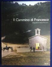 Il Cammino di Francesco Steve McCurry Electa Ediz. Italiana e Inglese