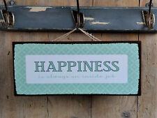 """Ib Laursen Hängeschild, """"HAPPINESS IS ALWAYS AN INSIDE JOB"""", Metallschild, NEU"""