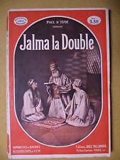 PAUL D'IVOI JALMA LA DOUBLE CINÉMA-BIBLIOTHÈQUE TALLANDIER 1929 PHOTOS DU FILM