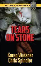 Falcon's Bend: Falcon's Bend Series, Book 2: Tears on Stone by Karen Wiesner...