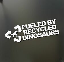 fueled by recycled dinosaurs sticker funny race sticker JDM petrol Drift decal