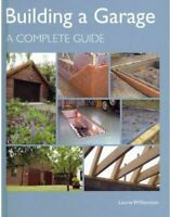 Building a Garage A Complete Guide by Laurie Williamson 9781847972224