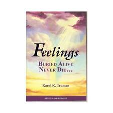 Feelings Buried Alive Never Die-- by Karol K Truman (author)