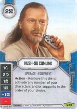 x1 Hush-98 Comlink 59 Rare Star Wars Destiny Legacies M/NM