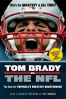 Tom Brady vs. the NFL: The Case for Football's Greatest Quarterback (Paperback o