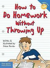 How to Do Homework without Throwing Up by Elizabeth Verdick, Trevor Romain...