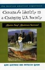 Chicana/O Identity in a Changing U.S. Society: Quien Soy? Quienes Somos? (Paperb