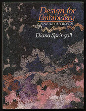 DESIGN FOR EMBROIDERY A Fine Art Approach Diana Springall