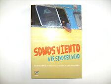 Georg Schön Somos Viento Wir sind der Wind Globalisierte Bewegungswelten Buch