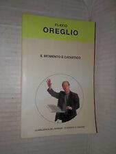 IL MOMENTO E CATARTICO Flavio Oreglio La Biblioteca del Sorriso 2004 romanzo di